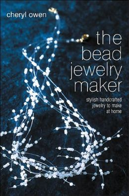 The Bead Jewelry Maker: Stylish Handcrafted Jewelry to Make at Home