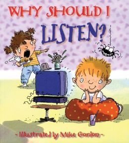 Why Should I Listen? (Why Should I? Books Series)