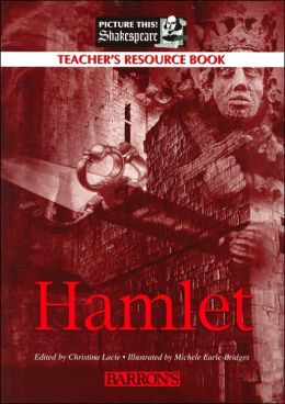Hamlet Teacher's Resource Book (Picture This! Shakespeare Series)