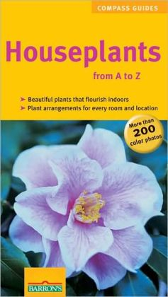 Houseplants from A to Z (COMPASS Guides)