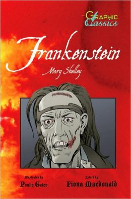 Frankenstein (Graphic Classics Series)