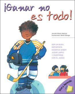Ganar no es todo!: (Winning isn't Everything, Spanish Edition)