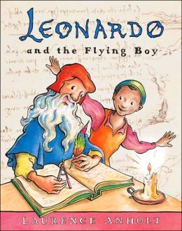 Leonardo and the Flying Boy (Anholt's Artists Books for Children Series)