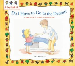 Do I Have to Go the Dentist: A First Look at Healthy Teeth