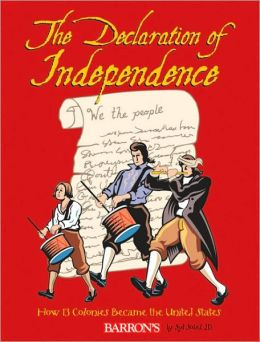 The Declaration of Independence: How 13 Colonies Became the United States