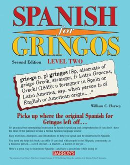Spanish for Gringos, Level 2 - 2nd Edition