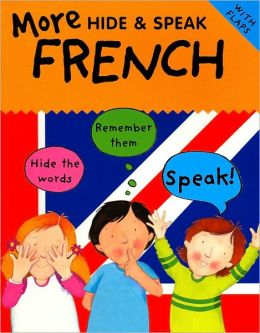 More Hide and Speak French (Hide and Speak Series)