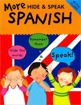 More Hide and Speak Spanish (Hide and Speak Series)