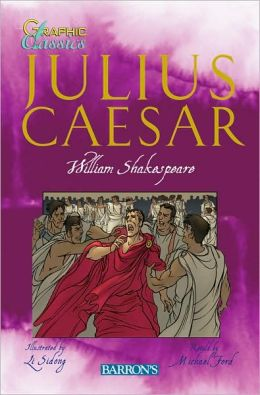 Julius Caesar (Graphic Classics Series)