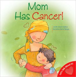 Let's Talk About It - My Mom has Cancer