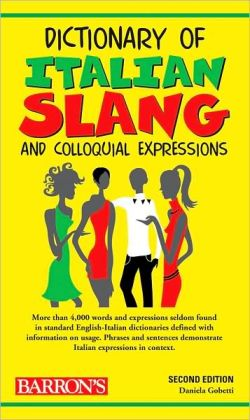 Dictionary of Italian Slang and Colloquial Expressions