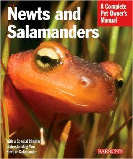 Newts and Salamanders (Complete Pet Owner's Manual Series)