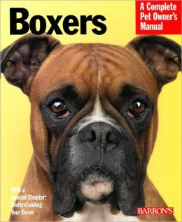 Boxers (Complete Pet Owner's Manual Series)