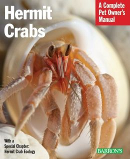 Hermit Crabs (Complete Pet Owner's Manual Series)
