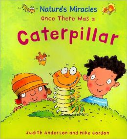 Once There Was a Caterpillar