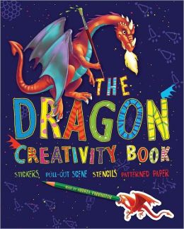 The Dragon Creativity Book: Includes Stickers, Fold-Out Scene, Stencils, and Patterned Paper