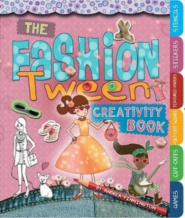 The Fashion Tween Creativity Book: Games, Cut-Outs, Fold-Out Scenes, Textures, Stickers, and Stencils