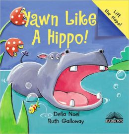 Yawn Like a Hippo