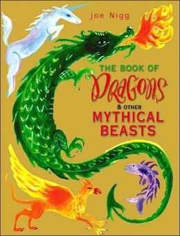 The Book of Dragons and Other Mythical Beasts