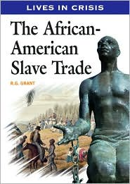The African American Slave Trade (Lives in Crisis)