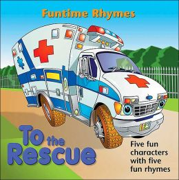 To the Rescue: Funtime Rhymes