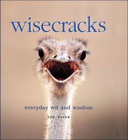 Wisecracks: Everyday Wit and Wisdom
