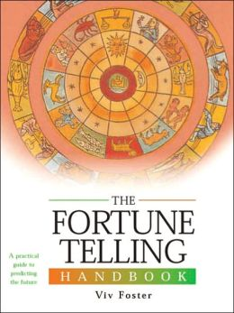 The Fortune Telling Handbook: A Practical Guide to Predicting the Future