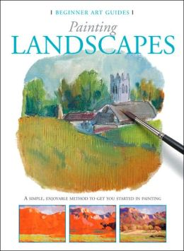 Painting Landscapes (Beginner Art Guides Series)