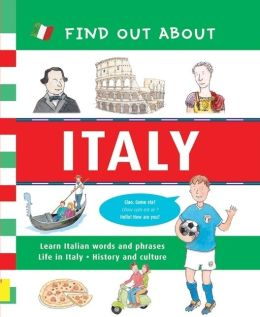 Find Out about Italy: Learn Italian Words and Phrases and about Life in Italy