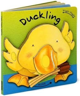 Duckling (Wiggle-Waggles Series)