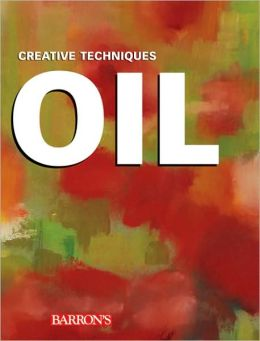 Oil (Creative Techniques Series)