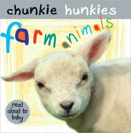 Farm Animals (Chunkie Hunkies Series)