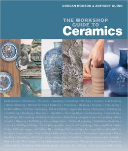 The Workshop Guide to Ceramics: A Fully Illustrated Step-by-Step Manual: Techniques and Principles of Design