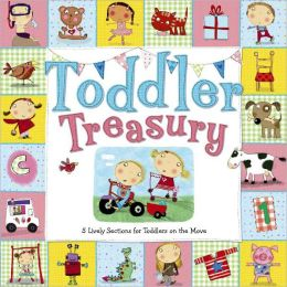 Toddler Treasury: 5 Lively Sections for Toddlers on the Move