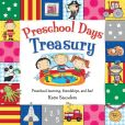 Book Cover Image. Title: Preschool Days Treasury:  Preschool Learning Friendships and Fun, Author: Katie Saunders