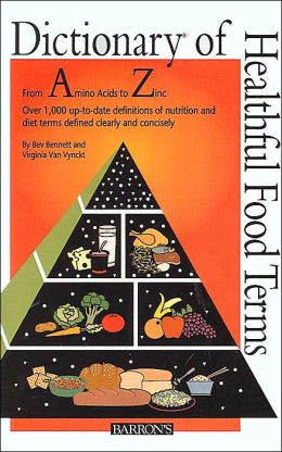 Dictionary Of Healthful Food Terms