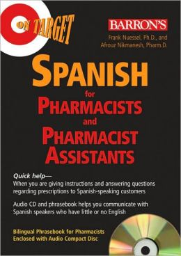 On Target: Spanish for Pharmacists and Pharmacist Assistants [With Phrasebook]