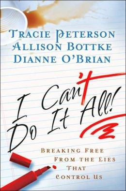 I Can't Do It All: Breaking Free from the Lies That Control Us