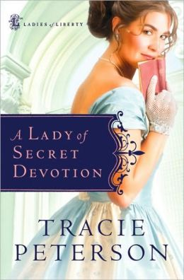 A Lady of Secret Devotion (Ladies of Liberty Series #3)