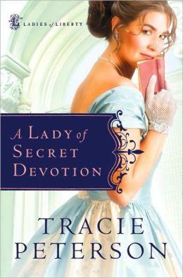 A Lady of Secret Devotion (Ladies of Liberty Series #3)