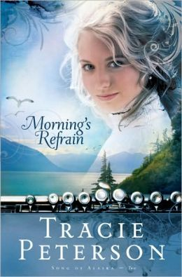 Morning's Refrain (Song of Alaska Series #2)