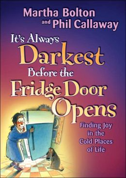 It's Always Darkest Before the Fridge Door Opens: Finding Joy in the Cold Places of Life