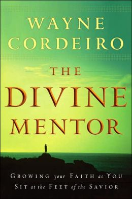 Divine Mentor: Growing Your Faith as You Sit at the Feet of the Savior