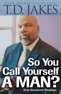 So You Call Yourself a Man?: A Devotional for Ordinary Men with Extraordinary Potential