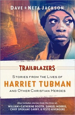 Trailblazers: Stories from the Lives of Harriet Tubman and Other Christian Heroes