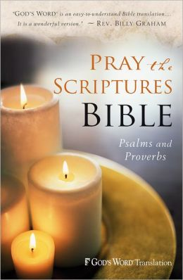 Pray the Scriptures Bible: Psalms and Proverbs