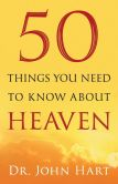 Book Cover Image. Title: 50 Things You Need to Know About Heaven, Author: Dr. John Hart