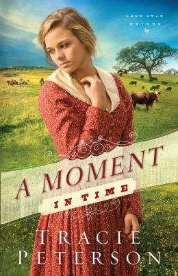 A Moment in Time (Lone Star Brides Series #2)