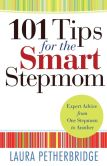 Book Cover Image. Title: 101 Tips for the Smart Stepmom:  Expert Advice From One Stepmom to Another, Author: Laura Petherbridge