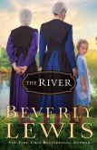 Book Cover Image. Title: The River, Author: Beverly Lewis